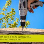 Mistakes During Roof Installation You Need to Know About