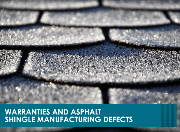 Warranties And Asphalt Shingle Manufacturing Defects